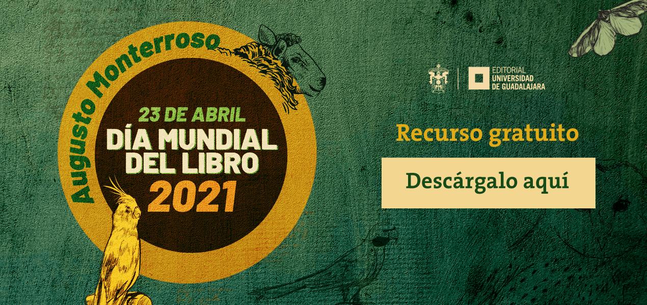 Augusto Monterroso. Día mundial del libro 2021