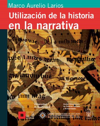 Utilización de la historia en la narrativa, un ensayo sobre la novela histórica y la literatura de ficción