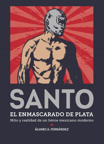 Mitos y realidades sobre El Santo, un héroe mexicano moderno
