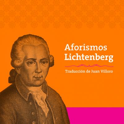 Lichtenberg: Aforismos que ponen en duda lo inconmovible