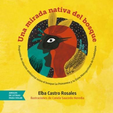 La autora presenta: Una mirada nativa del bosque