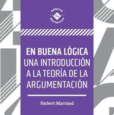 Cómo sostener discusiones más provechosas con En buena lógica, una introducción a la teoría de la argumentación
