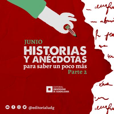 Junio: Historias y anécdotas para saber un poco más, segunda parte