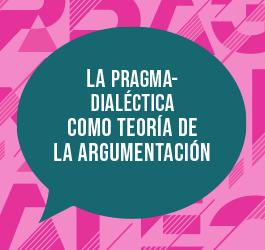 Pragma-dialéctica, ¿qué es eso y para qué nos sirve?