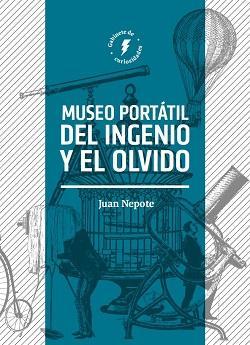 Museo portátil del olvido y del ingenio: Inventos, descubrimientos y personajes significativos en la historia de la ciencia en Jalisco