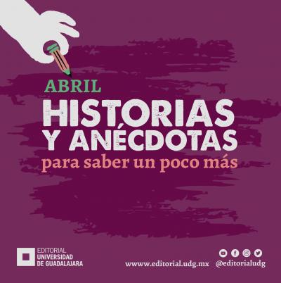 Abril: Historias y anécdotas para saber un poco más